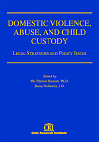 Domestic Violence, Abuse, and Child Custody: Legal Strategies and Policy Issues
